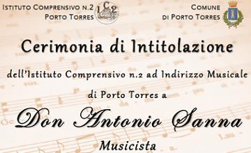 Intitolazione dell' Istituto Comprensivo n.2 al musicista Don Antonio Sanna